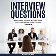 Interview Questions, Volume 1: How to Answer, Best Skills, Self-Control, Phone Interview, Job Interview, Minds