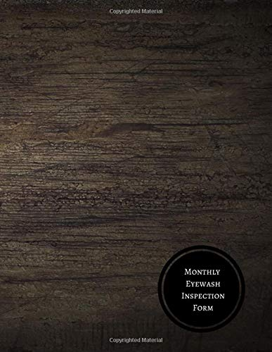 Monthly Eyewash Inspection Form Eyewash Log For All Journals 9781521764015 Amazon Com Books