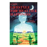 A New Lifestyle for Health and Happiness, Bernard Jensen, 0932615066