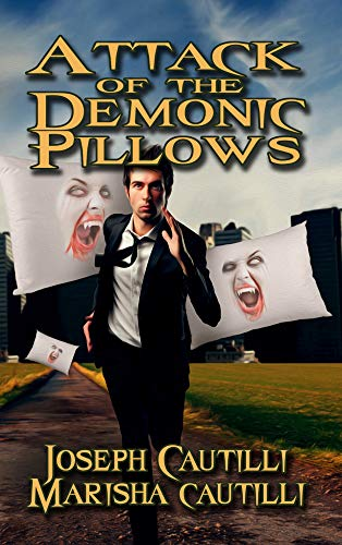 Attack of the Demonic Pillows: A Soft Horror New Cyber City Tale (Creature Feature Book 11)