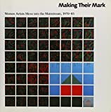 img - for Making Their Mark: Women Artists Move into the Mainstream, 1970-85 by Randy Rosen (1991-03-01) book / textbook / text book
