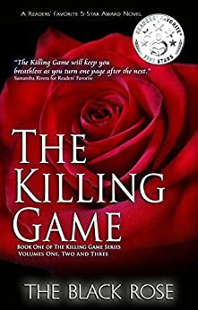 The Killing Game (Volumes One, Two, & Three of the First Book of The Killing Game Series) by [The Black Rose]