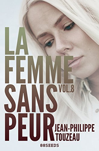 Jean-Philippe Touzeau - La femme sans peur Vol 8