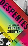 Das Leben des Vernon Subutex: Roman