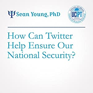 How Can Twitter Help Ensure Our National Security?