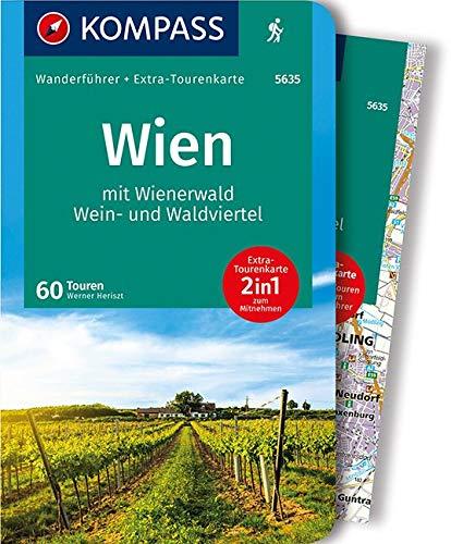 Wien mit Wienerwald, Wein- und Waldviertel: 2in1 Wanderführer mit Extra-Tourenkarte 1:100.000, 60 Touren, GPX-Daten zum Download (KOMPASS-Wanderführer, Band 5635)