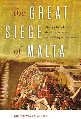 The Great Siege of Malta: The Epic Battle between the Ottoman Empire and the Knights of St. John cover
