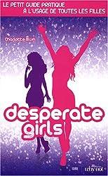 Desperate Girls : Le petit guide pratique à l'usage de toutes les filles