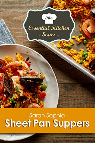 Sheet Pan Suppers (The Essential Kitchen Series Book (Sophia Sheet)