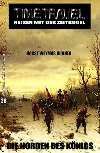 Timetravel #28: Die Horden des Königs (German Edition)
