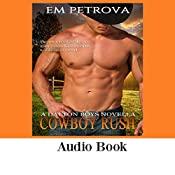 Cowboy Rush: The Dalton Boys, Book 5 | Em Petrova