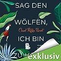 Sag den Wölfen, ich bin zu Hause Hörbuch von Carol Rifka Brunt Gesprochen von: Jodie Ahlborn