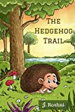 The Hedgehog Trail (Hedgehog Trails Book 1)