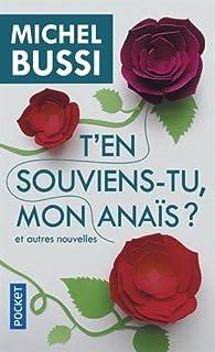 T'en souviens-tu, mon Anaïs ? : et autres nouvelles, Bussi, Michel