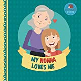 img - for My Nonna Loves Me: A Picture Book for Young Children and Grandparents; Girl Version (Personalized Grandparent Books for Girls) book / textbook / text book