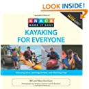 Knack Kayaking for Everyone: Selecting Gear, Learning Strokes, And Planning Trips (Knack: Make It Easy)