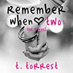 Remember When Two: The Sequel (Remember Trilogy) | T. Torrest