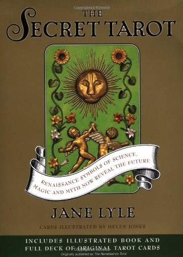 The Secret Tarot: Renaissance Symbols of Science, Magic and Myth Now Reveal the Future pdf epub