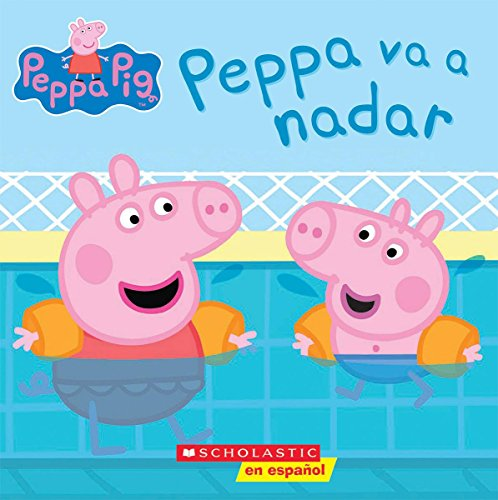 Peppa va a nadar (Peppa Pig) (Cerdita Peppa) (Spanish Edition)