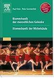 Biomechanik der menschlichen Gelenke Sonderausgabe: Gelenke und Wirbelsäule zwei Bände in einem
