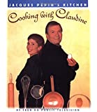 Jacques Pepin's Kitchen: Cooking With Claudine