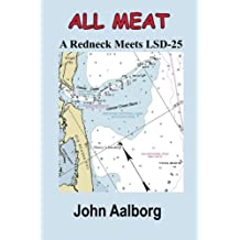 ALL MEAT - A Redneck Meets LSD-25