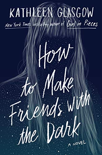 How to Make Friends with the Dark by [Glasgow, Kathleen]