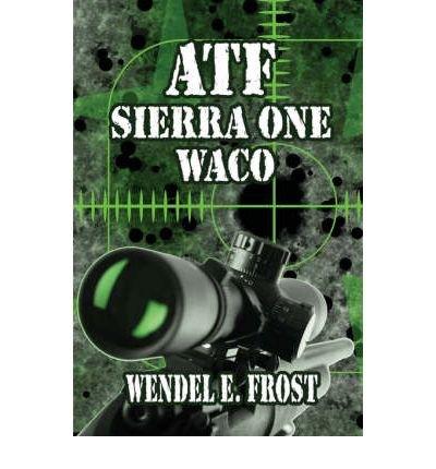 By Wendel E. Frost - ATF Sierra One Waco (2008-07-08) [Paperback] pdf