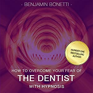 Overcome Your Fear of the Dentist with Hypnosis Speech
