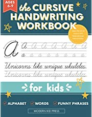 The Cursive Handwriting Workbook for Kids: A Fun and Engaging Cursive Writing Practice Book for Children and Beginners to Learn the Art of Penmanship