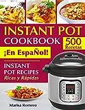 INSTANT POT COOKBOOK 隆En EspaN虄ol!: Instant Pot Recipes Ricas y Ra虂pidas (pressure cooker recipes n潞 1) (Spanish Edition)