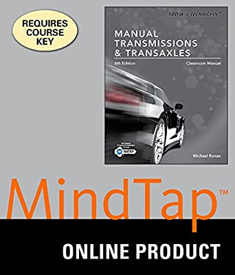 MindTap Automotive Online Courseware to Accompany Ronan's Today's Technician: Manual Transmissions and Transaxles Classroom Manual and Shop Manual, 6th Edition, [Instant Access], 4 terms (24 months)