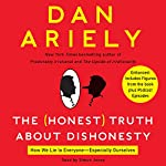 The Honest Truth About Dishonesty: How We Lie to Everyone - Especially Ourselves | Dan Ariely