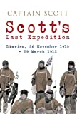 Download Scott's Last Expedition: Diaries, 26 November 1910 - 29 March 1912 (Illustrated) in PDF ePUB Free Online