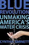 Image of Blue Revolution: Unmaking America's Water Crisis