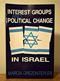 Interest Groups and Political Change in Israel 9780791402085