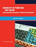img - for Chemistry in Primetime and Online: Communicating Chemistry in Informal Environments: Workshop Summary book / textbook / text book