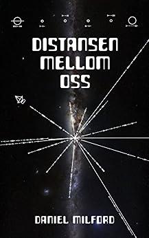 Distansen mellom oss (Norwegian Edition) by [Milford, Daniel]