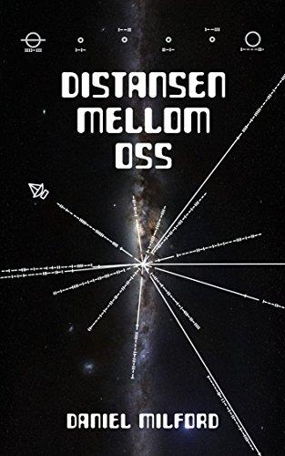 """""""Distansen mellom oss (Norwegian Edition)"""" av Daniel Milford"""