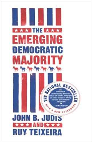 the emerging democratic majority judis john b teixeira ruy