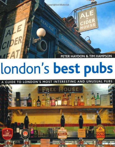 London's Best Pubs (2nd Edition): A Guide to London's Most Interesting and Unusual Pubs (London's Best Pubs: A Guide to London's Most Interesting & Unusual Pubs)