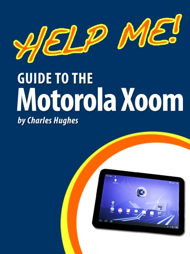 Help Me! Guide to the Motorola Xoom: Step-by-Step User Guide for the