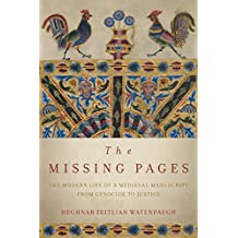 The Missing Pages: The Modern Life of a Medieval Manuscript, from Genocide to Justice