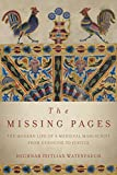 img - for The Missing Pages: The Modern Life of a Medieval Manuscript, from Genocide to Justice book / textbook / text book