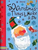 50 Christmas Things to Make and Do, Minna Lacey and Rebecca Gilpin, 0794518370