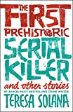 The First Prehistoric Serial Killer and Other Stories