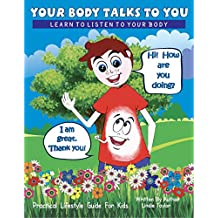 Your Body Talks to You : Learn to Listen to Your Body