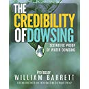 The Credibility Of Dowsing: Scientific Proof Of Water Dowsing