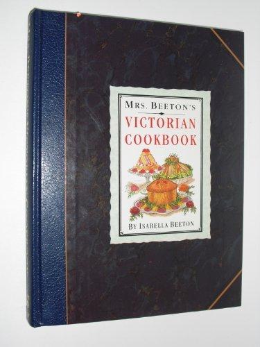 Mrs Beetons Cookery Book - Mrs. Beeton's Victorian Cookbook