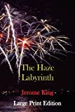 The Haze Labyrinth, Jerome King, 1483944891